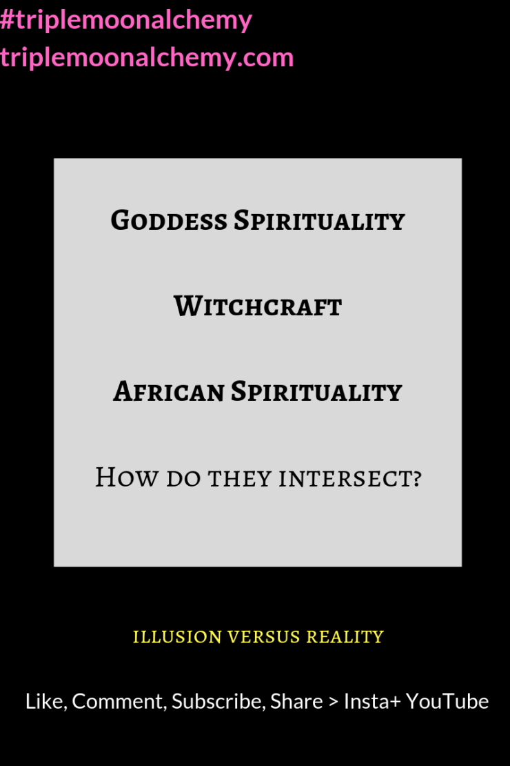 triple-moon-alchemy-blog-post-goddess-spirituality-witchcraft-african spirituality